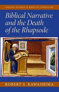 Biblical Narrative and the Death of the Rhapsode PDF