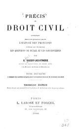 Précis de droit civil: contenant dans une première partie l'exposé des principes et dans une deuxième les questions de détail et les controverses, Volume1