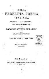 Della perfetta poesia italiana spiegata e dimostrata con varie osservazioni da Lodovico Antonio Muratori con le annotazioni critiche di Anton Maria Salvini. Volume primo \-quarto!: 1 /8 2-26/8 27/4, Volume 2
