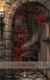 Die Tore nach Thulien - 6. Episode - Der geheime Rat: Leuenburg