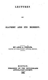 Lectures on Slavery and its remedy