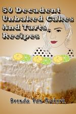 50 Decadent Unbaked Cakes And Tarts Recipes