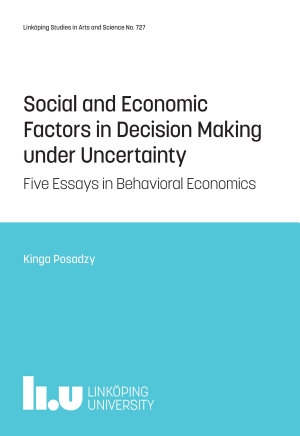 Social and Economic Factors in Decision Making under Uncertainty