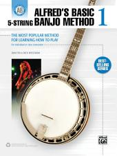 Alfred's Basic 5-String Banjo Method 1: The Most Popular Method for Learning How to Play Beginning Banjo