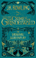 Fantastic Beasts The Crimes Of Grindelwald The Original Screenplay Book PDF