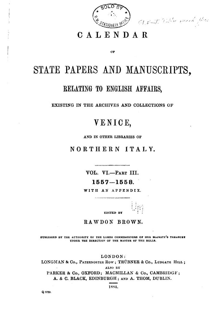 Calendar of State Papers and Manuscripts Relating, to English Affairs, Existing in the Archives and Collections of Venice