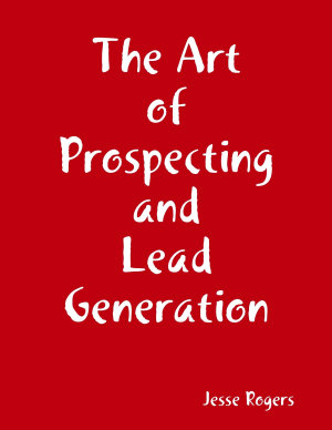 The Art of Prospecting and Lead Generation