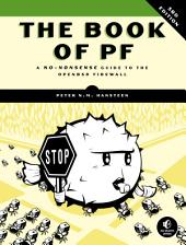 Book of PF, 3rd Edition: A No-Nonsense Guide to the OpenBSD Firewall