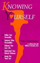 """Knowing Yourself: Define Your Personality, Interpret Other Personalities, Enhance Your Love Life, Understand Your Natural Defenses, Accept the """"real You"""""""