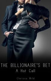 The Billionaire's Bet #2: A Hot Call (BDSM Erotic Romance)