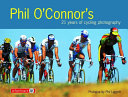 Phil O'Connor's 21 Years of Cycling Photography