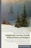 Subjektivit  t Zwischen Zerfall  Willensfreiheit und Religion PDF