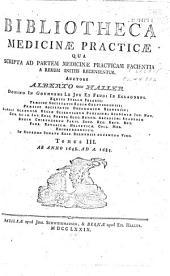 Bibliotheca medicinae practicae qua scripta ad partem medicinae practicam facientia a rerum initiis ad a. 1755 recensentur: Volume 3