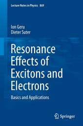 Resonance Effects of Excitons and Electrons: Basics and Applications