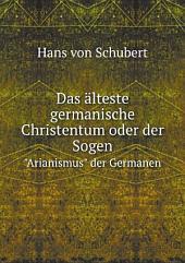 Das ?lteste germanische Christentum oder der Sogen