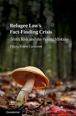 Refugee Law s Fact Finding Crisis