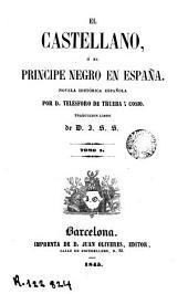 El Castellano, ó El principe negro en España: novela histórica española
