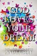 Download God Loves Your Dream Book