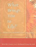 What Brings You to Life?
