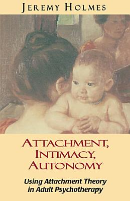 Attachment  Intimacy  Autonomy