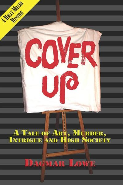 Cover Up  A Tale of Art  Intrigue  Murder  and High Society