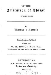 Of the imitation of Christ, in four books, by Thomas à Kempis, tr. and ed. by W.H. Hutchings