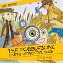 The Pobblebonk Earth Detective Club