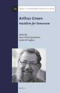 Arthur Green  Hasidism for Tomorrow