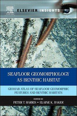Seafloor Geomorphology as Benthic Habitat