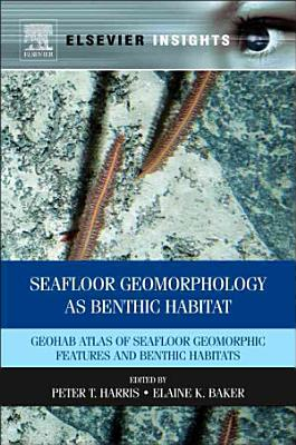 Seafloor Geomorphology as Benthic Habitat PDF