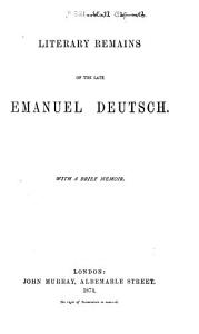 Literary Remains of the Late Emanuel Deutsch PDF