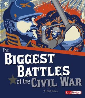 The Biggest Battles of the Civil War PDF