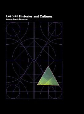 Encyclopedia of Lesbian Histories and Cultures PDF