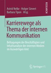 Karrierewege als Thema der internen Kommunikation: Befragungen der Beschäftigten und Inhaltsanalyse der internen Medien im Auswärtigen Amt