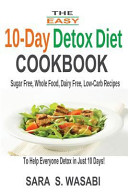 The Easy 10 Day Detox Diet Cookbook Book