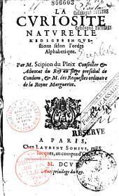 La Curiosité naturelle redigee en questions selon l'ordre alphabetique par M. Scipion du Pleix... (Vers de Y. Hobier, S. P. C., L. R. S.)