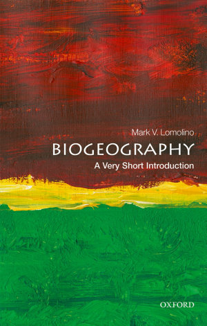 Biogeography  a Very Short Introduction