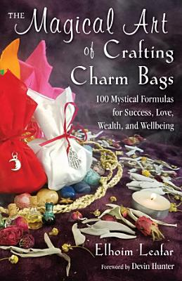 The Magical Art of Crafting Charm Bags PDF