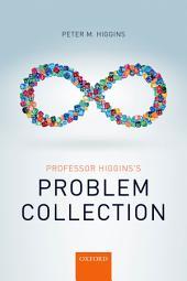 Professor Higgins's Problem Collection