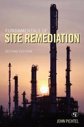 Fundamentals of Site Remediation: for Metal- and Hydrocarbon-Contaminated Soils, Edition 2