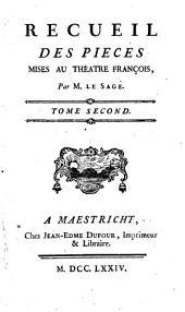RECUEILL DES PIECES MISES AU THÉATRE FRANÇOIS.: TOME SECOND, Volume2