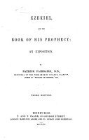 Ezekiel  and the Book of his Prophecy  an exposition  by Patrick Fairbairn     Second edition  With the text PDF