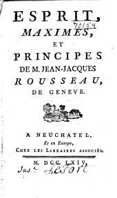 Esprit, maximes, et principes de m. Jean-Jacques Rousseau, de Genève