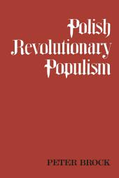 Polish Revolutionary Populism: A Study in Agrarian Socialist Thought From the 1830s to the 1850s