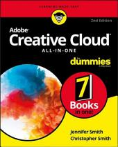 Adobe Creative Cloud All-in-One For Dummies: Edition 2