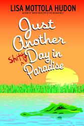 Just Another Shitty Day In Paradise Book PDF