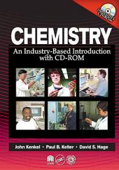 Chemistry: An Industry-Based Introduction with CD-ROM