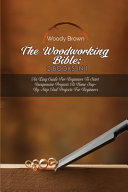 The Woodworking Bible