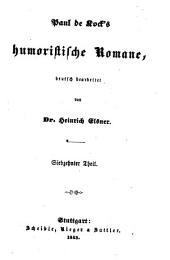 Paul de Kock's humoristische Romane, deutsch bearbeitet von Heinrich Elsner: Band 17