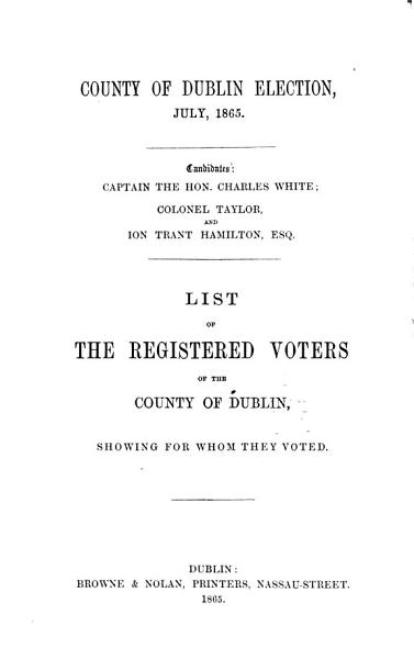 Download List of the Registered Voters of the County of Dublin  Showing for Whom They Voted Book